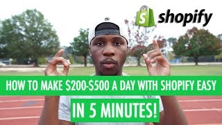 How To Make $200-$500 a Day With Shopify For Beginners 2018