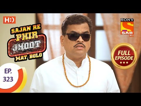 Sajan Re Phir Jhoot Mat Bolo - Ep 323 - Full Episode - 22nd August, 2018