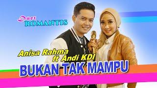 Anisa Rahma feat Andi KDI - Bukan Tak Mampu (Official Music Video)