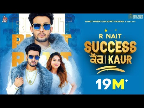 Success Kaur (Full Video) R Nait | Laddi Gill | Sudh Singh | GoldMedia | New Punjabi Song 2020