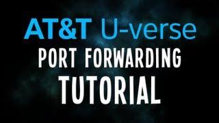 att uverse port forwarding tutorial