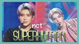 [HOT] NCT 127 - Superhuman,  엔시티 127 - Superhuman  Show Music core   20190615