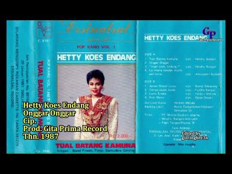 Onggar Onggar Hetty Koes Endang (lirik) Official