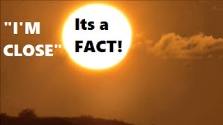 SOLID PROOF of a Close Sun