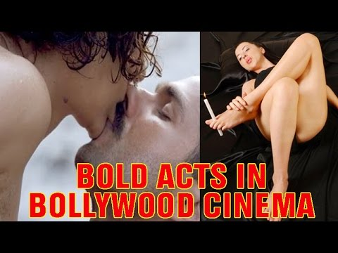 Bold Acts In Bollywood Cinema