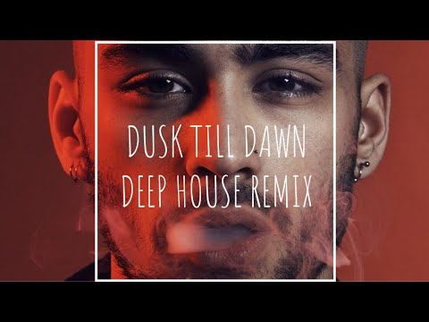 Dusk Till Dawn Deep House Remix | Zayn ft. SIA