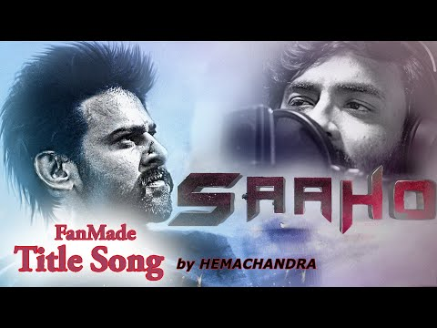 SAAHO Fan Made Title Song By Hemachandra | Ramki | Prabhas || Saaho Songs