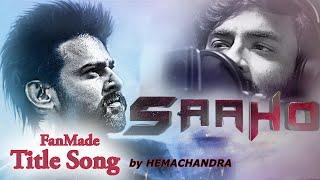saaho-fan-made-title-song-by-hemachandra-ramki-prabhas-saaho-songs