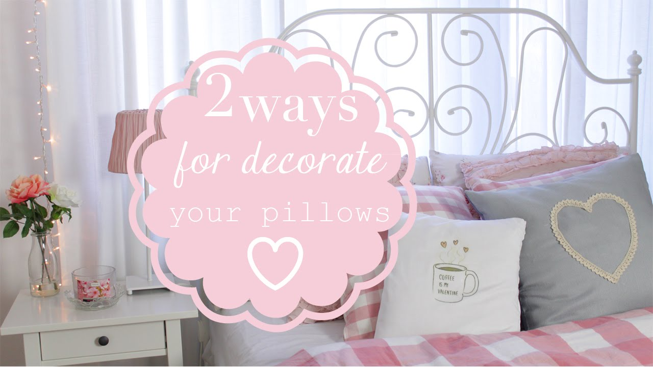 DIY Room Inspiring \ 2 ways to decorate your pillows - 2 idee per ...