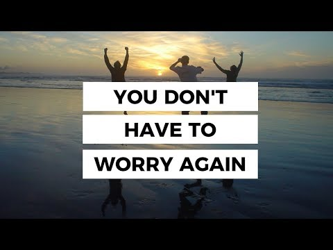 you-don't-have-to-worry-again