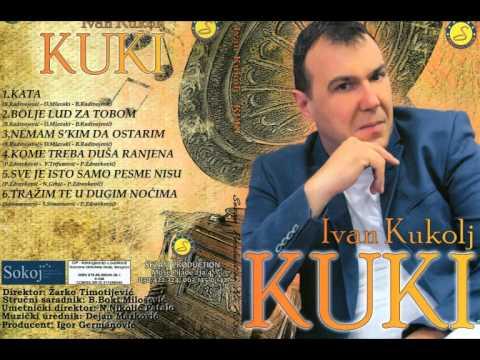 Ivan Kukolj Kuki - Trazim te u dugim nocima - (Audio 2014)