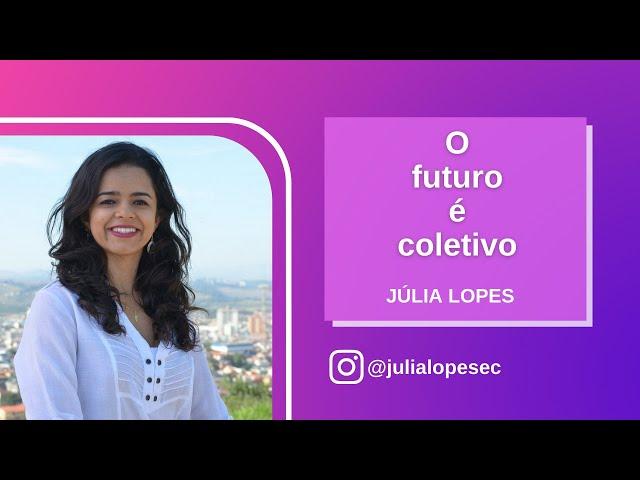 😊 O futuro é coletivo