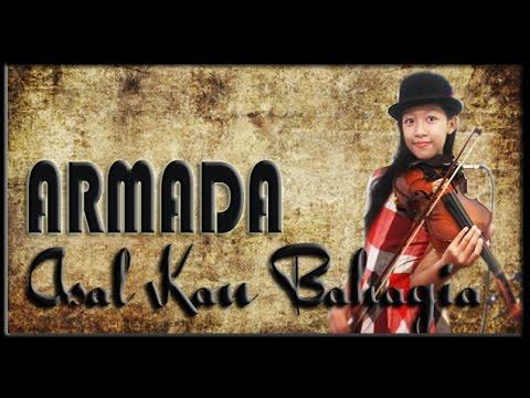 ARMADA _ ASAL  KAU  BAHAGIA [VIOLIN COVER]