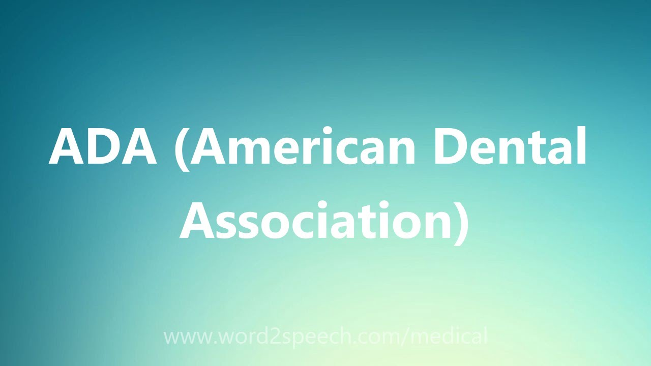 ADA (American Dental Association) - Medical Meaning