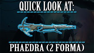 Warframe - Quick Look At: Phaedra (2 Forma)