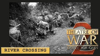 Theatre of War 2: Battle for Caen - River Crossing