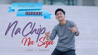 BERGEK - NA CHIP NA SAJA - [Official Video Music]