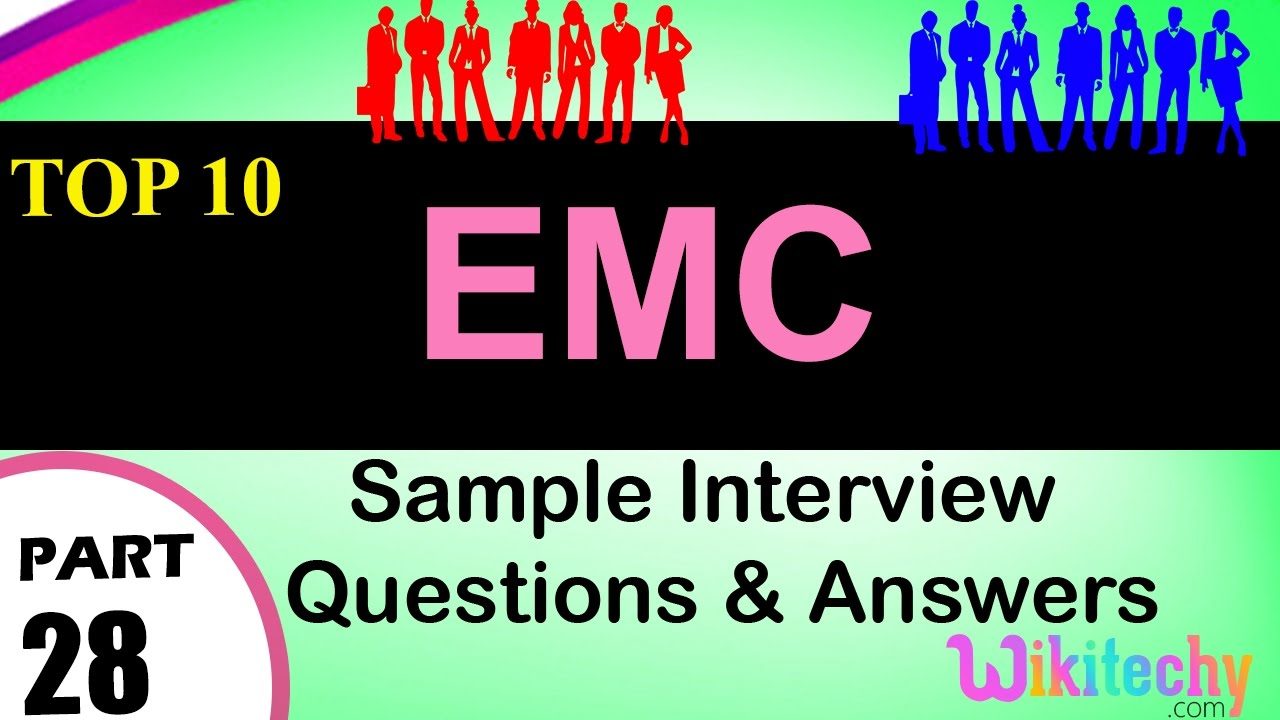emc top most important interview questions and answers for emc top most important interview questions and answers for freshers experienced videos