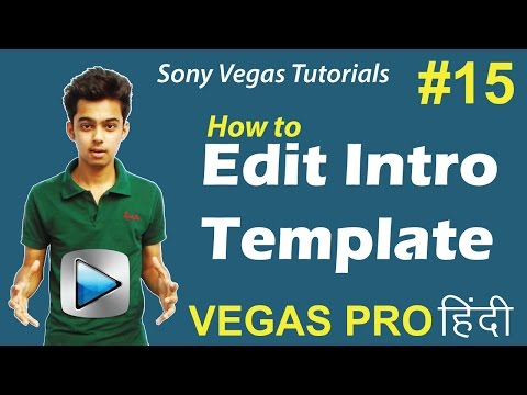 [Hindi] Sony Vegas Pro 13: How to Download & Edit Intro Templates - Tutorials #15