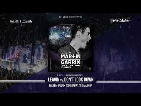Leaving vs. Don't Look Down (Martin Garrix Tomorrowland 2018 Mashup)