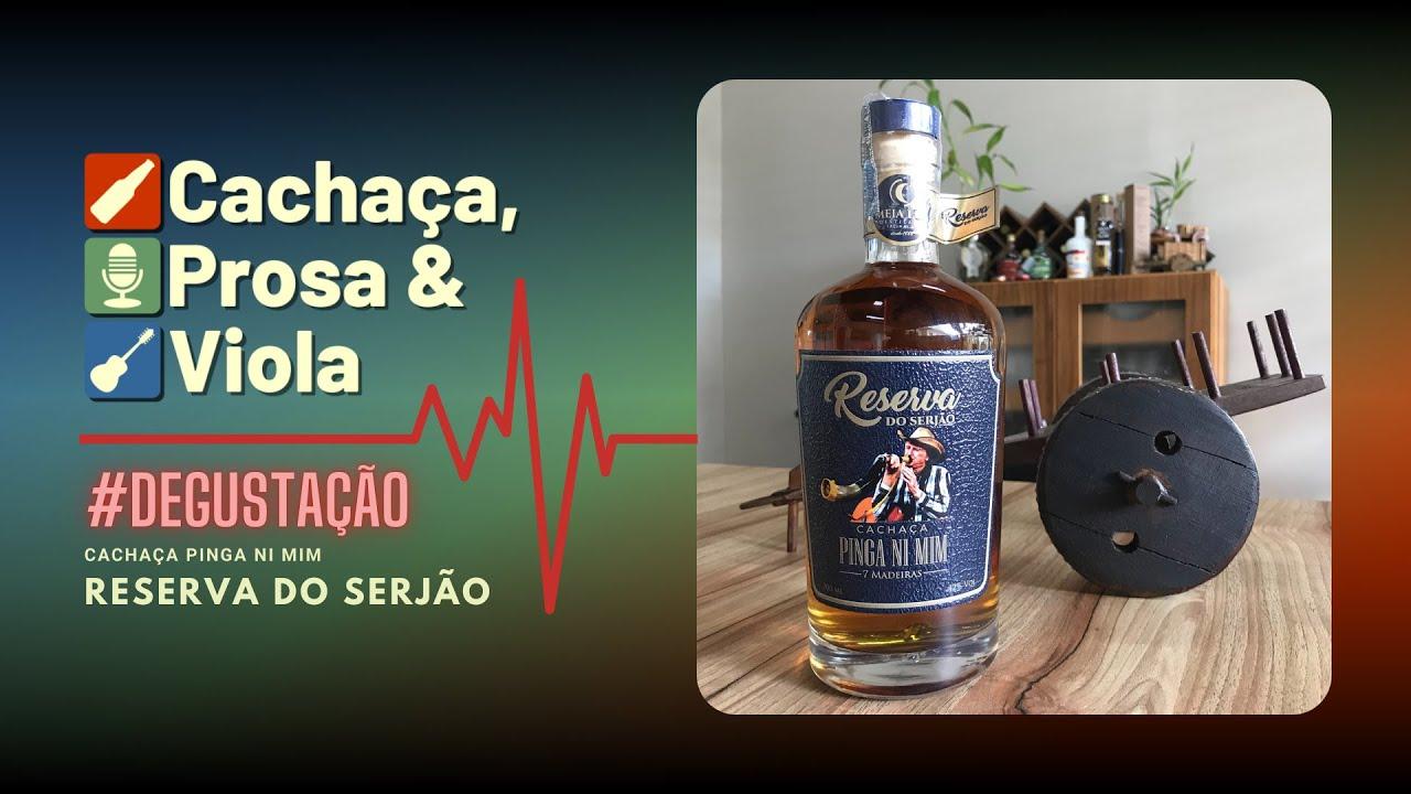 #degustação - Cachaça Pinga Ni Mim - Reserva do Serjão