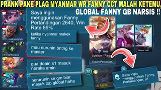 KETEMU TOP GLOBAL FANNY GB MMR YANG RASIS!! MYANMAR 91 MATCH WIN RATE 0% PICK FANNY AUTO MENGAMUK!!
