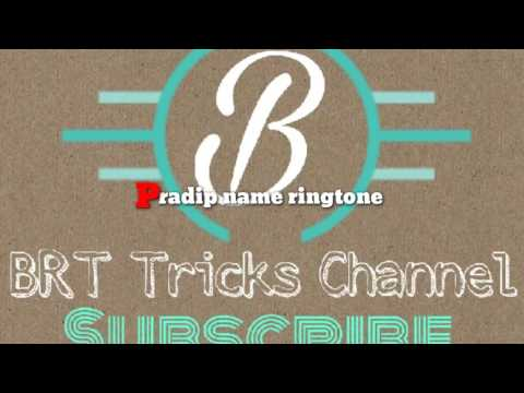 Pradip name ringtone BRT Trick channel