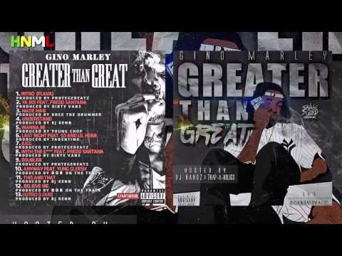 Gino Marley - GreaterThanGreat *Full Mixtape *2014 *Live @hotnewmusiclive
