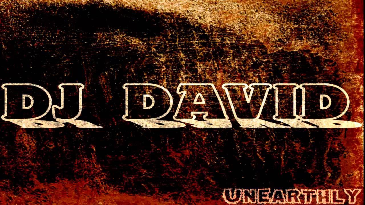 Download DJ David - Unearthly