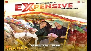 EXPENSIVE SHADAA Diljit Dosanjh Neeru Bajwa 21st June New Punjabi Song 2019