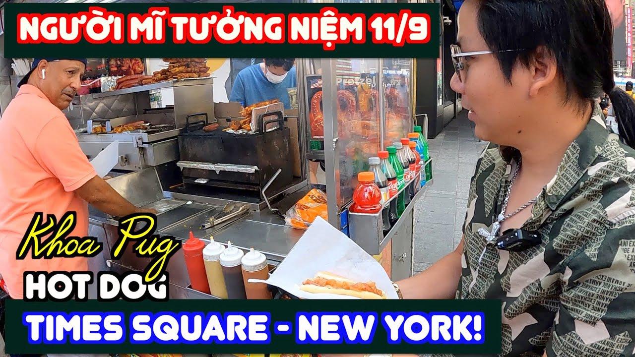 Quãng Trường Times Square - Street Food New York! - Khoa Pug Thăm Đài Tưởng Niệm Tháp Đôi Vụ 11/9!