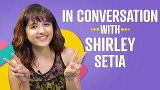 Shirley Setia: My celebrity crush is Ed Sheeran | Pinkvilla | Bollywood | Sanam Re