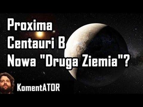 Proxima Centauri B - Nowa Ziemia - Komercyjne Loty Kosmiczne - KomentATOR #402