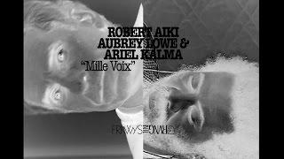 Robert Aiki Aubrey Lowe & Ariel Kalma - Mille Voix [Official Audio]