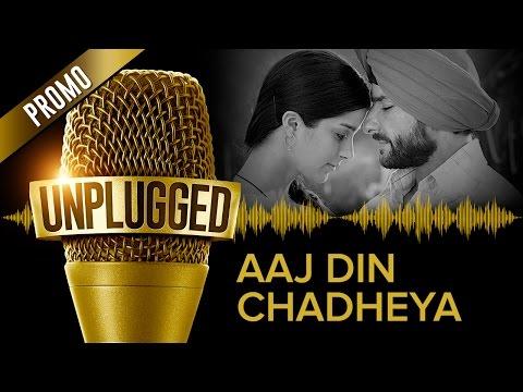 UNPLUGGED Promo - Aaj Din Chadheya by Pritam feat. Harshdeep Kaur & Irshad Kamil