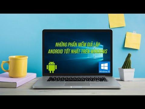 Những Phần Mềm Giả Lập Android Tốt Nhất Dành Cho Windows - Minhvu.vn