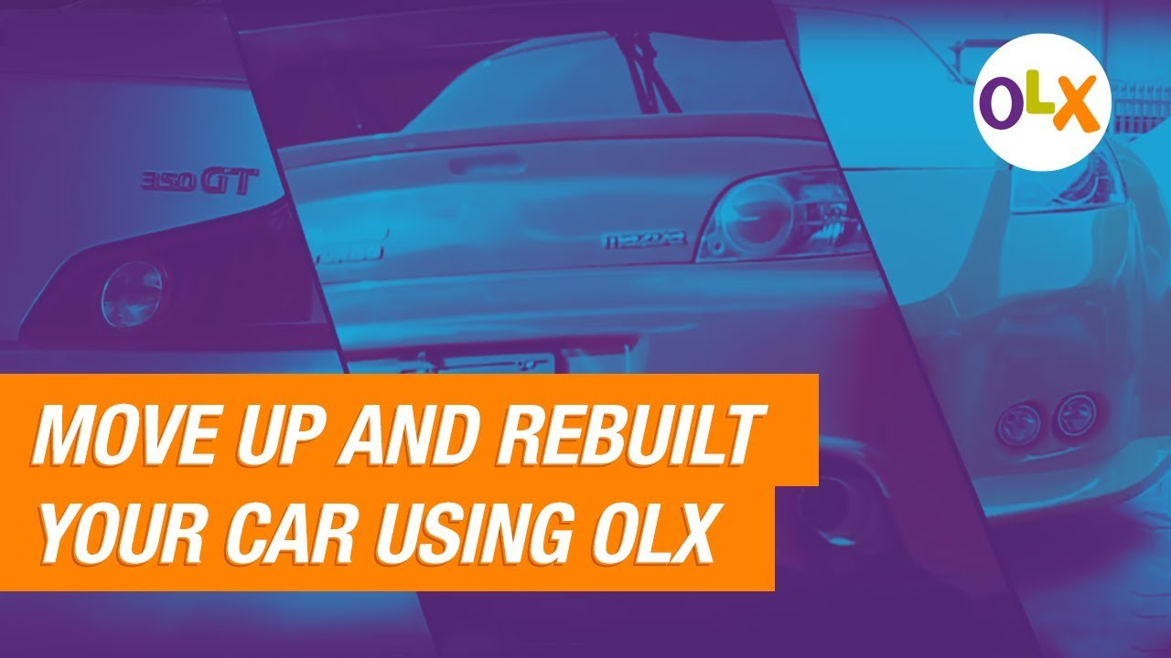 Move Up and Rebuilt your Car using OLX - YouTube