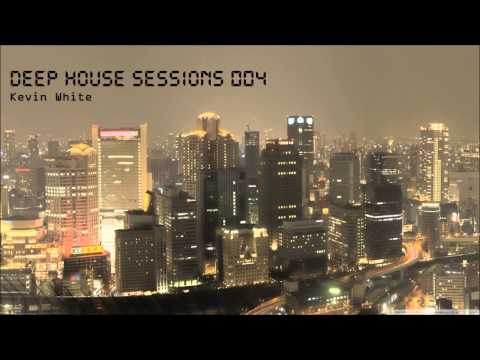 Deep House Sessions 004 (Deep House Mix)