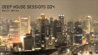 Deep House Sessions 004 (Deep House Mix)