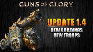 Guns of Glory: New Castle & New Troops - Update 1.4