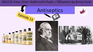 Episode 13 -Antiseptics//AQA GCSE History: Medicine Revision Series