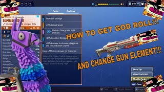 FORTNITE HOW TO GET GOD ROLL AND CHANGE GUN ELEMENTS!!!