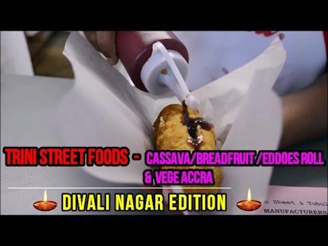 Trini Street Foods - Cassava/Breadfruit/Eddoes Roll & Vege Accra