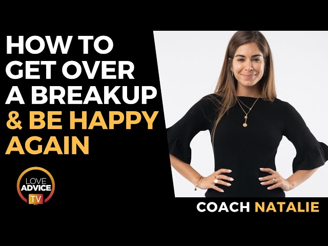 How to Get Over a Breakup | 4-Step Plan to Move On & Be Happy