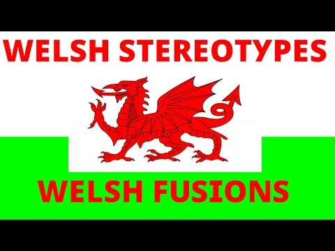 Welsh Stereotypes | Welsh Fusions
