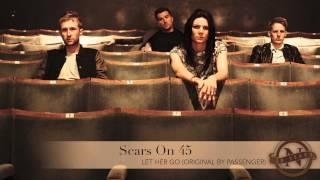 scars on 45 let her go passenger cover nettwerk 30th