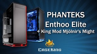 Phanteks Enthoo Elite und King Mod Mjölnir´s Might System - Caseking TV