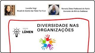 Arena Lúmen -  Diversidade nas organizações