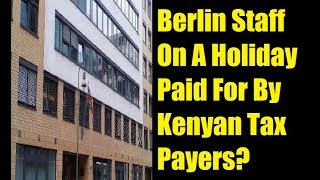 Why The Kenyan Embassy In Berlin Should Be Closed