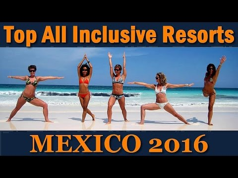 MEXICO Top 10 All Inclusive Resorts & Hotels